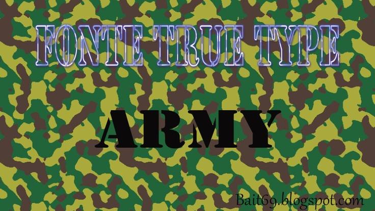 Fonte True Type - Army - | Bait69blogspot