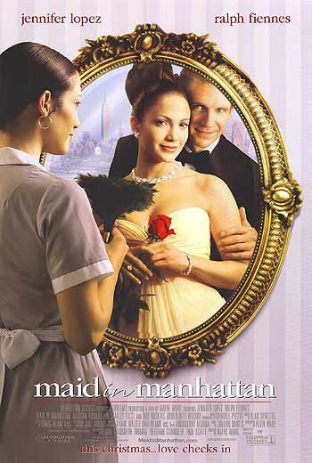 Maid in Manhattan Movie-I like J Lo movies what can I say