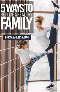 5 Ways to Become a Healthy Family   Fitness Fashionista
