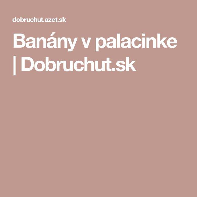 Banány v palacinke | Dobruchut.sk