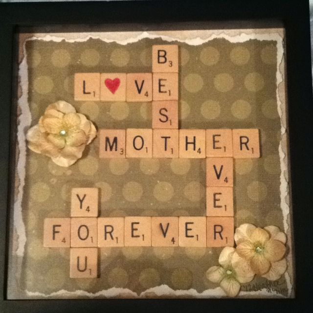 Scrabble letters make a great Mother's Day gift. You can also do this as a crossword if your Mom was more the crossword type.