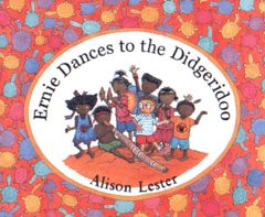 'Ernie Dances to the Didgeridoo' is another outstanding book by Alison Lester. It is a wonderful addition to an exploration of the seasonal calendars of Indigenous Australians.