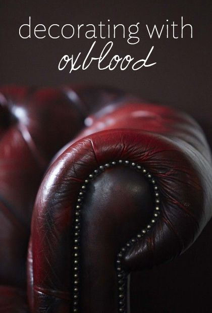 Decor By Color Oxblood Colors Leather And Chesterfield