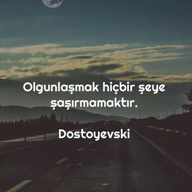 Olgunlaşmak hiçbir şeye şaşırmamaktır... - Dostoyevski #sözler #anlamlısözler #güzelsözler #manalısözler #özlüsözler #alıntı #alıntılar #alıntıdır #alıntısözler