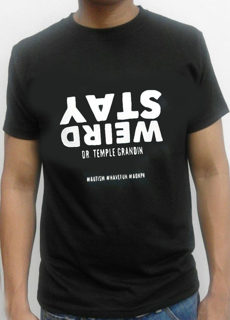 "This cotton shirts bear ASP's ""Hugot"" lines which celebrate life on the autism spectrum.  ""Stay Weird"" is a quote from Dr. Temple Grandin, inviting persons with autism to be true to themselves and embrace their uniqueness. A different view of the world can be once singular strength. #havefun    Order this item at https://autismall.myshopify.com/products/hugot-autismo-stay-weird"