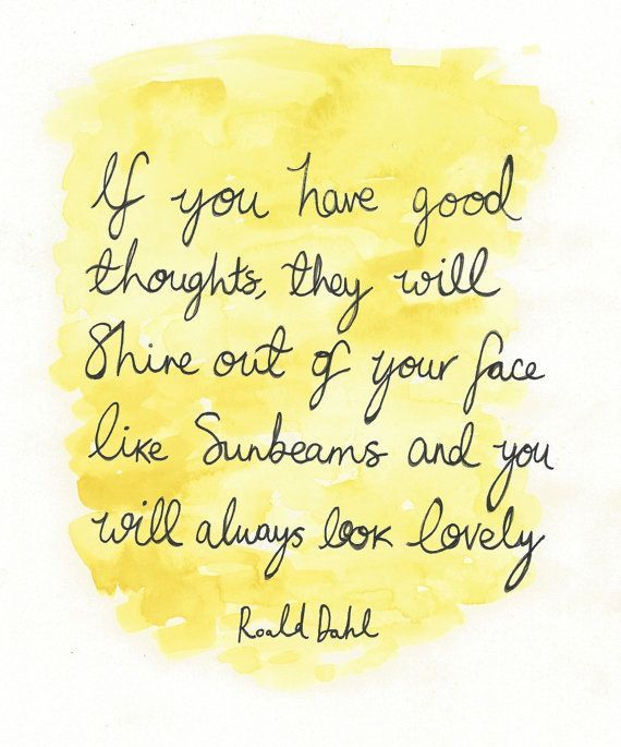 Roald Dahl Artwork // If you have good thoughts by littlemepaperco. Best way to look pretty