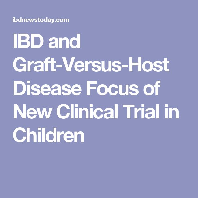 IBD and Graft-Versus-Host Disease Focus of New Clinical Trial in Children