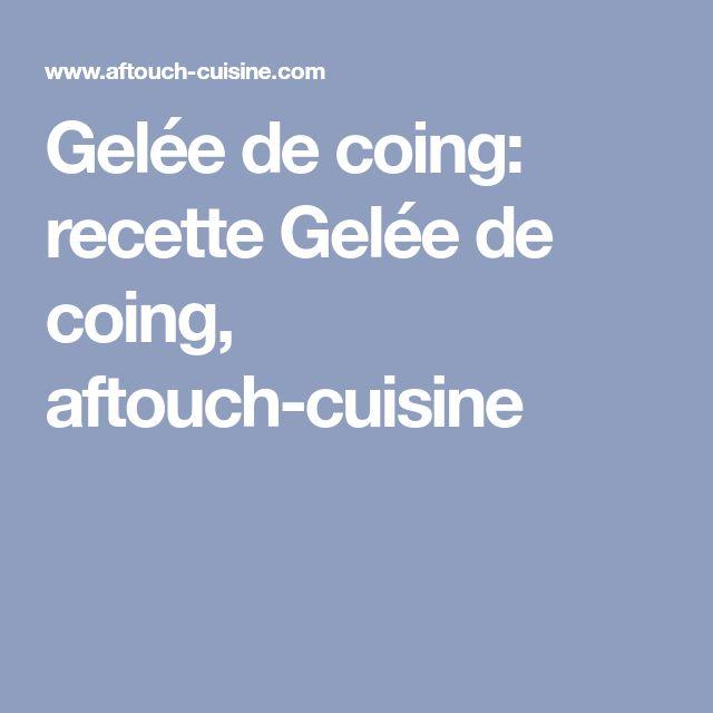 Gelée de coing: recette Gelée de coing, aftouch-cuisine