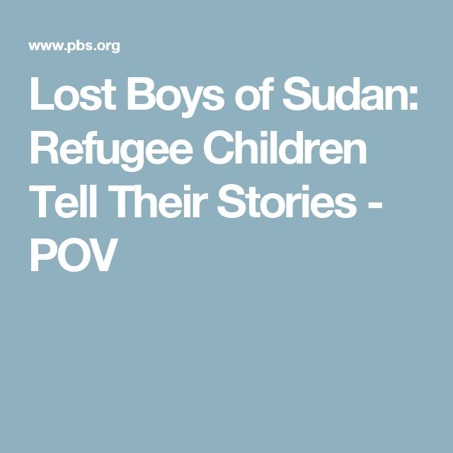 Lost Boys of Sudan: Refugee Children Tell Their Stories - POV