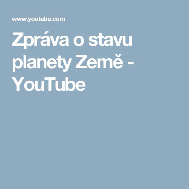 Zpráva o stavu planety Země - YouTube