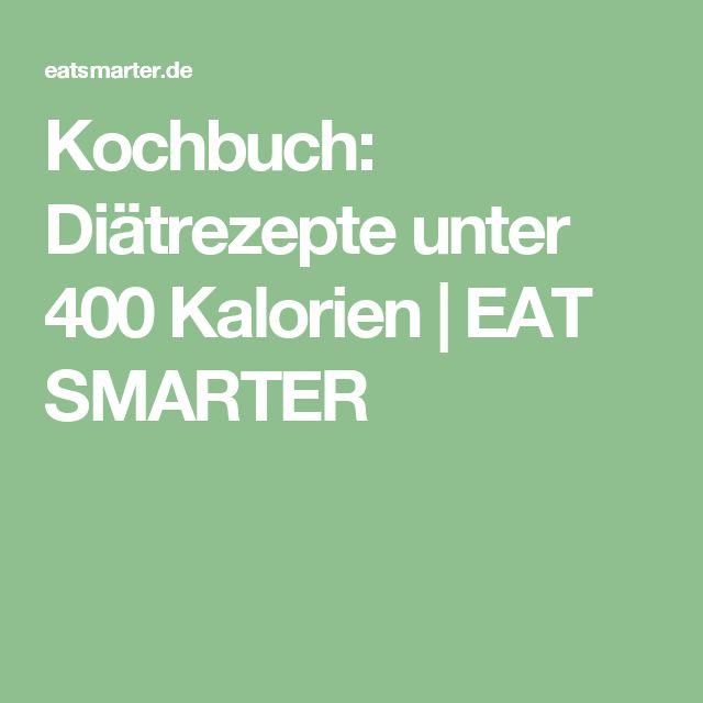 Kochbuch: Diätrezepte unter 400 Kalorien   EAT SMARTER