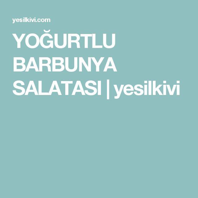 YOĞURTLU BARBUNYA SALATASI | yesilkivi