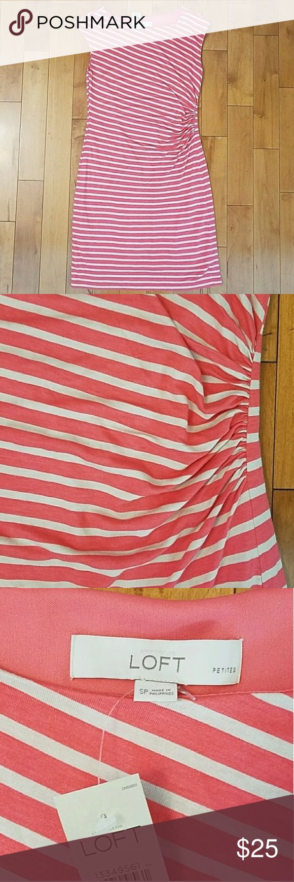 "NWT Ann Taylor LOFT Petite Dress NWT Ann Taylor LOFT Petite Coral Pink and Cream Striped Dress with side ruching. Size small petite. Lined. 70% rayon, 30% tencel lyocell. 15.75"" across the bust. 35.5"" long. LOFT Dresses"