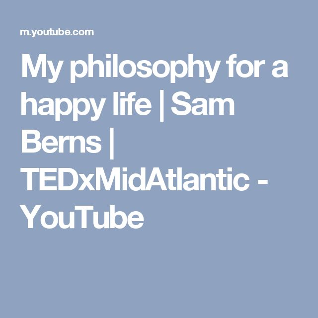 My philosophy for a happy life | Sam Berns | TEDxMidAtlantic - YouTube