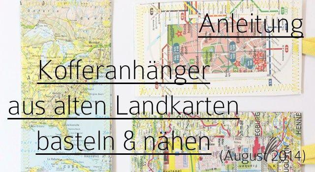 diy kofferanh nger aus alten landkarten basteln und n hen landkarten. Black Bedroom Furniture Sets. Home Design Ideas