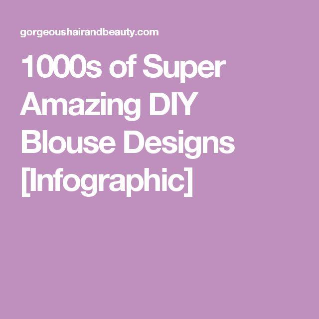 1000s of Super Amazing DIY Blouse Designs [Infographic]