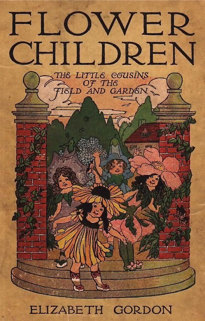 One of my most favorite books....Flower Children ...Elizabeth Gordon 1910 Also Bird Childrem