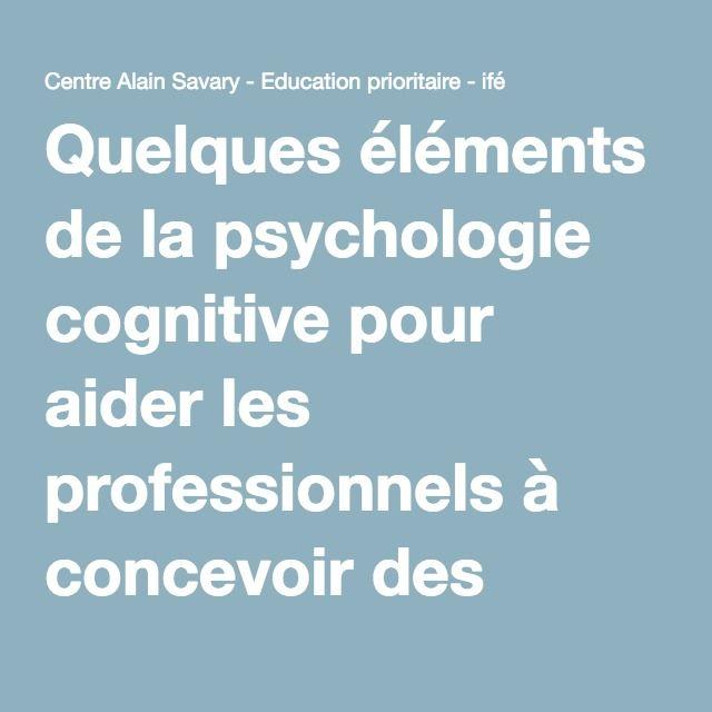 Quelques éléments de la psychologie cognitive pour aider les professionnels à concevoir des situations d'apprentissages — Centre Alain Savary - Education prioritaire - ifé