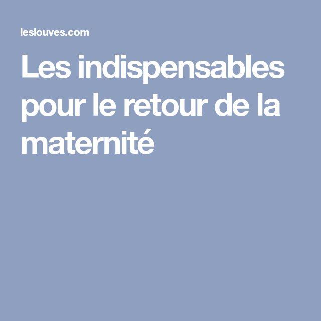Les indispensables pour le retour de la maternité