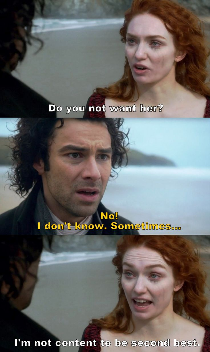 """I'm not content to be second best"" - Demelza and Ross #Poldark ((Go, girl!))"