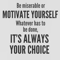 Truth! We choose to motivate, be positive and healthy together!