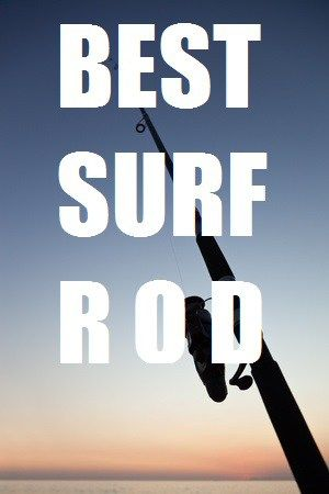 What is the best surf rod