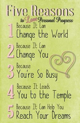 Five Reasons to Love Personal Progress New Beginnings.  Taken from a talk found at: http://www.lds.org/new-era/2006/11/five-reasons-to-love-personal-progress?lang=eng