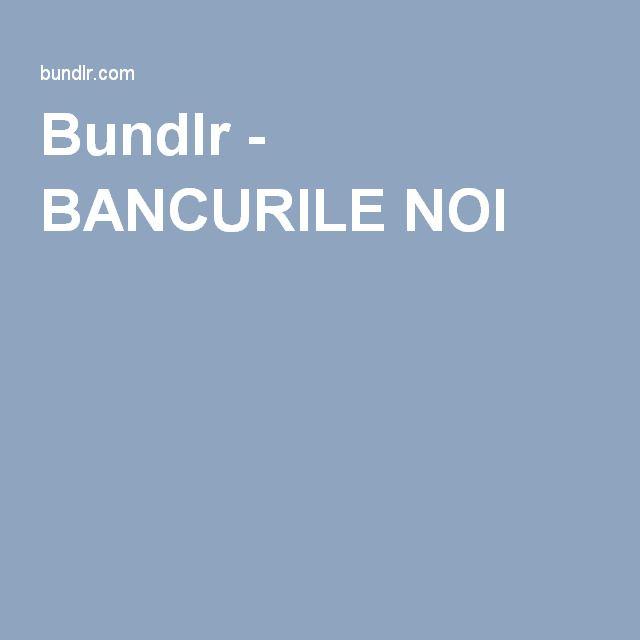 Bundlr - BANCURILE NOI