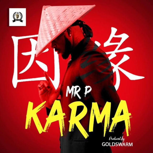 Music Mr P Peter Okoye Karma Karma Songs Mister