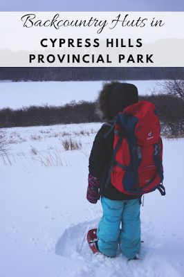 Stay in a cozy hut at Cypress Hills Provincial Park this winter!