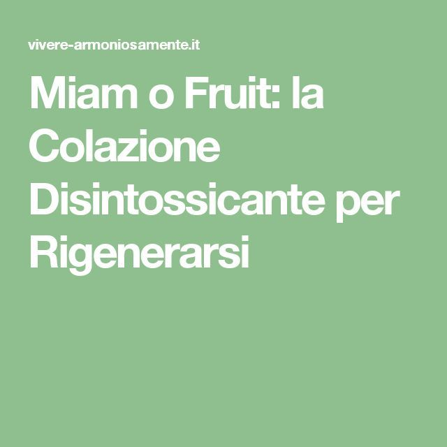 Miam o Fruit: la Colazione Disintossicante per Rigenerarsi