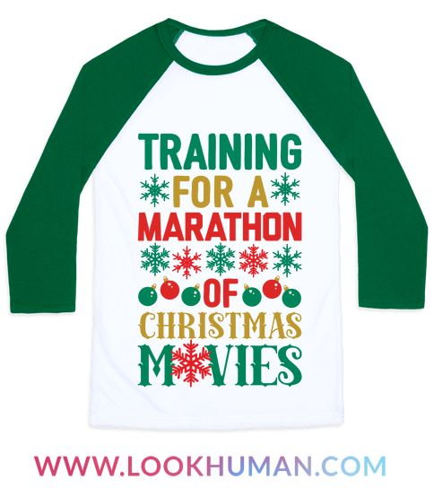 December is more like just an entire 30 day Christmas celebration, so when it comes time for the Christmas movie marathon (whether it's tv or netflix) make sure everyone knows how long you've been training for this moment with this funny christmas movie shirt! And when you watch them in the off season, that's just more awesome Christmas marathon training!
