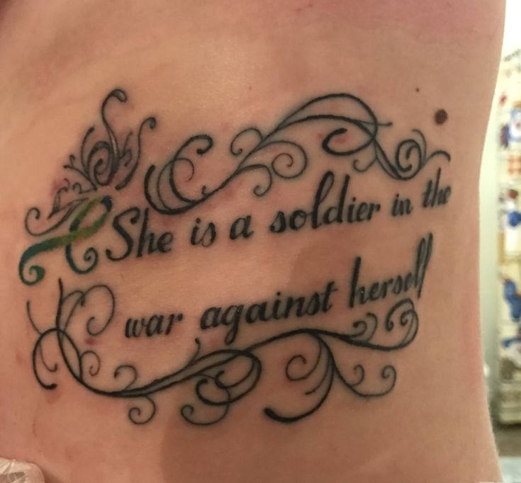 Bipolar quote tattoo #BPD She is a Soldier in the War Against Herself #survivor #greenribbon