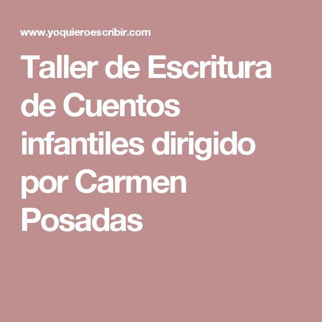 Taller de Escritura de Cuentos infantiles dirigido por Carmen Posadas