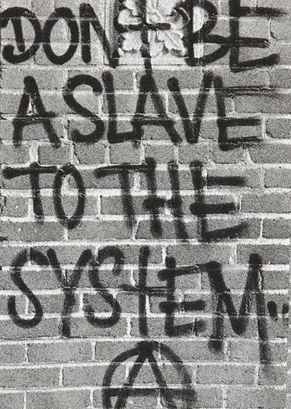 Don't Be A Slave To The System