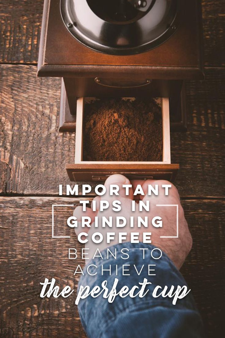 """Important Tips in Grinding Coffee Beans to Achieve """"The Perfect Cup"""""""