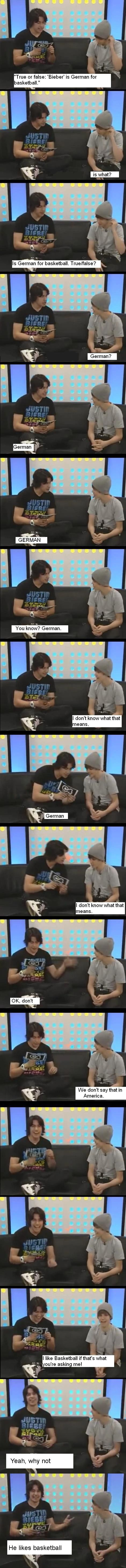 """You know? German. Beiber, """"I don't know what that means."""""""