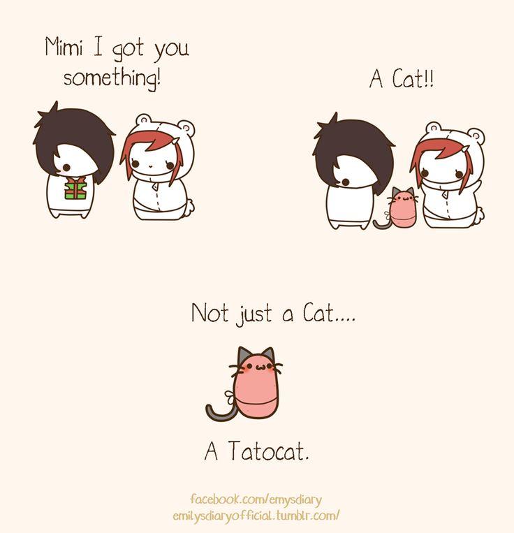 -Mimi I got you something! -A cat!! -Not just a cat.... A tatocat.