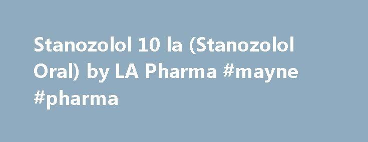 Stanozolol 10 la (Stanozolol Oral) by LA Pharma #mayne #pharma http://pharma.remmont.com/stanozolol-10-la-stanozolol-oral-by-la-pharma-mayne-pharma/  #la pharma # Stanozolol 10 LA Cutting Oral Steroids Stanozolol drug has been branded Stanol as Stanol is it's active agent. Essentially, it is a synthetic anabolic steroid derived from a compound called dihydrotesterone. It possesses a number of conditions that makes it ideal for both plants and animals. Stanozolol drug has succesfully treated…