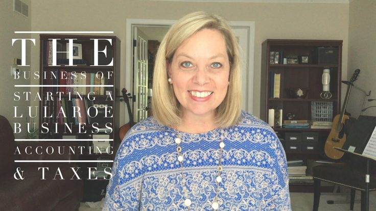 The Business of Setting LuLaRoe - including accounting, taxes, and insurance.