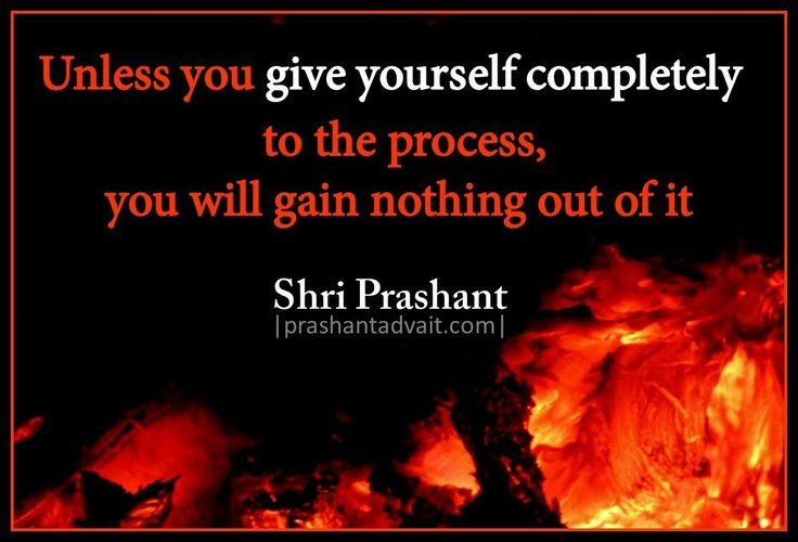 Unless you give yourself completely to the process, you will gain nothing out if it. ~ Shri Prashant #ShriPrashant #Advait #mind #surrender Read at:- prashantadvait.com Watch at:- www.youtube.com/c/ShriPrashant Website:- www.advait.org.in Facebook:- www.facebook.com/prashant.advait LinkedIn:- www.linkedin.com/in/prashantadvait Twitter:- https://twitter.com/Prashant_Advait