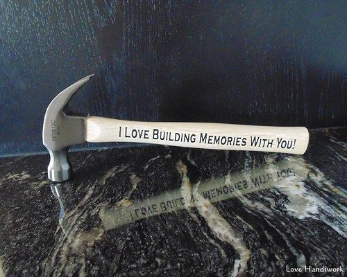You are looking at an etched and painted wood hammer for the love in your life. Father, mother, grand-father, grand-mother, husband, wife, groom-to-be, bride-to-be, boyfriend, girlfriend....anyone you