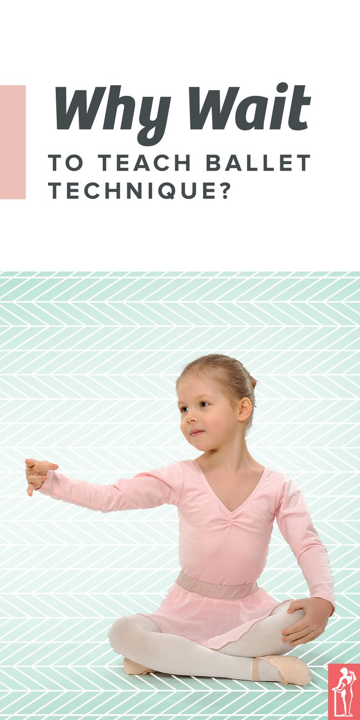 """Ballet technique training for young students made sense to me . . . before I knew this...   """"Why Wait to Teach Ballet Technique?"""""""