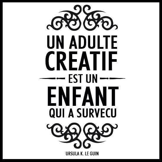 Un adulte créatif est un enfant qui a survécu ❀