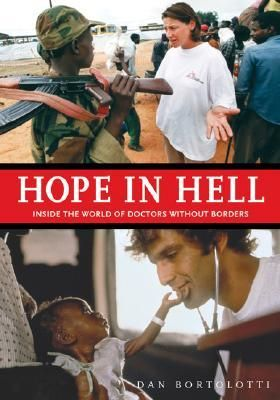 Hope in Hell: Inside the World of Doctors Without Borders  by Dan Bortolotti. V
