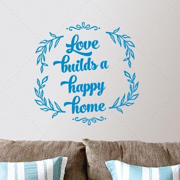 love builds a happy home - Textos e Citações - Decoração em vinil Autocolante decorativo