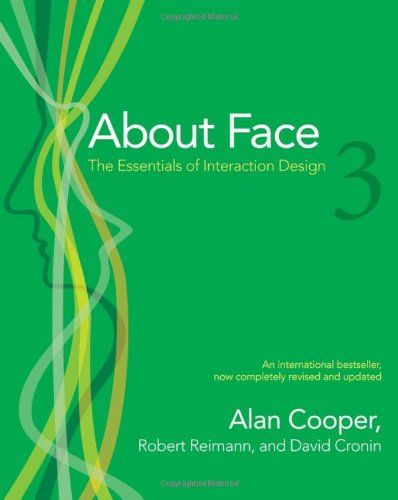 About Face 3: The Essentials of Interaction Design by Alan Cooper, Robert Reimann and David Cronin: Worth Reading, Design Bookworm, Interaction Design, Ux Books, Faces, Books Worth, Ui Ux Design Books, Essentials, Amazing Books