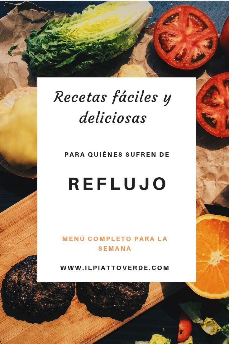 Necesitas Ayuda Con El Reflujo Menú Completo Para La Semana Recetas Fáciles Y Deliciosas Comida Para Gastritis Acidez De Estómago Reflujo
