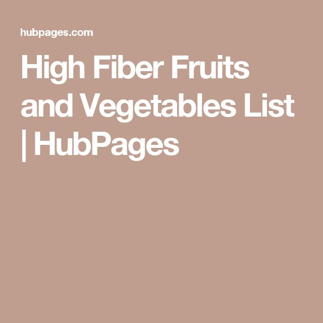High Fiber Fruits and Vegetables List | HubPages