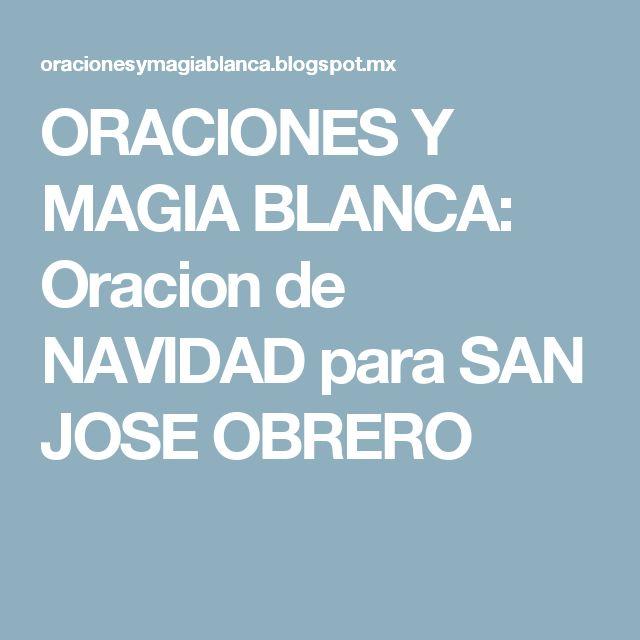 ORACIONES Y MAGIA BLANCA: Oracion de NAVIDAD para SAN JOSE OBRERO